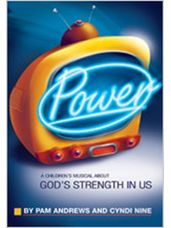 Power - A Childrens Musical About Gods Strength in Us