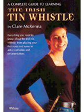 Complete Guide to Learning the Irish Tin Whistle, A