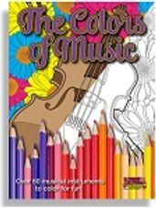 Colors of Music, The: Middle School to Adult Coloring Book