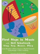 First Steps in Music with Orff Schulwerk (Sing, Say, Dance, Play)